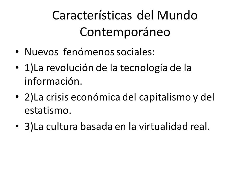 Caracter sticas del mundo contempor neo ppt descargar for Caracteristicas del contemporaneo