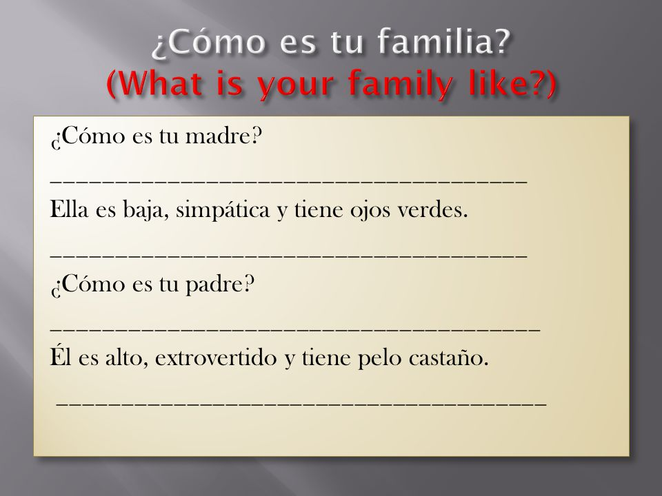 ¿Cómo es tu familia (What is your family like )