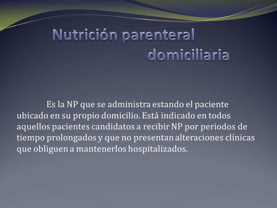 Nutrición parenteral domiciliaria