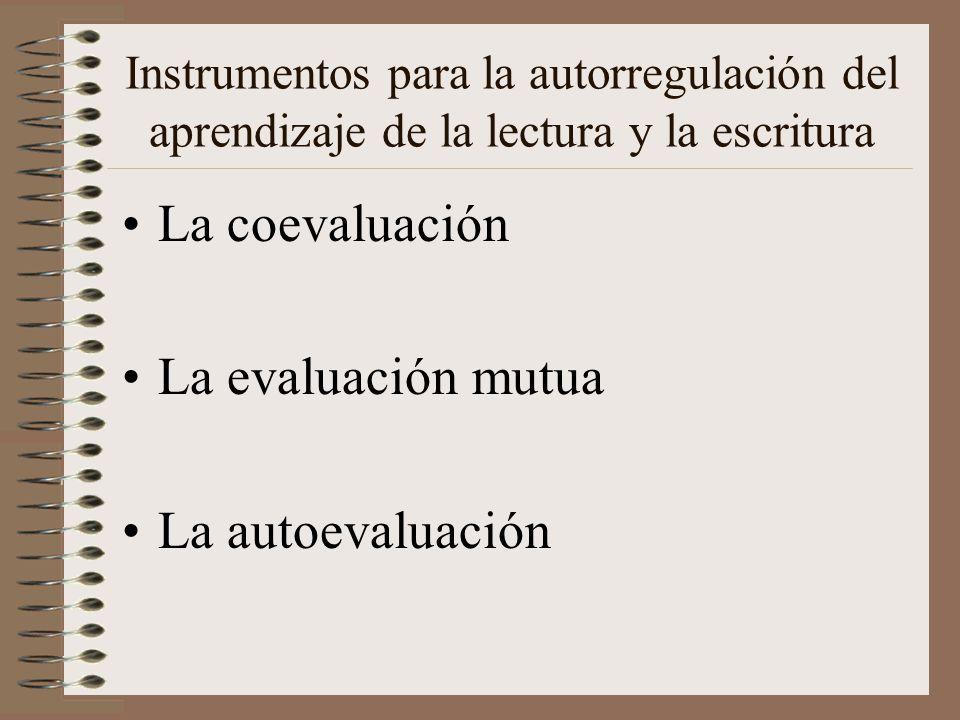 La coevaluación La evaluación mutua La autoevaluación