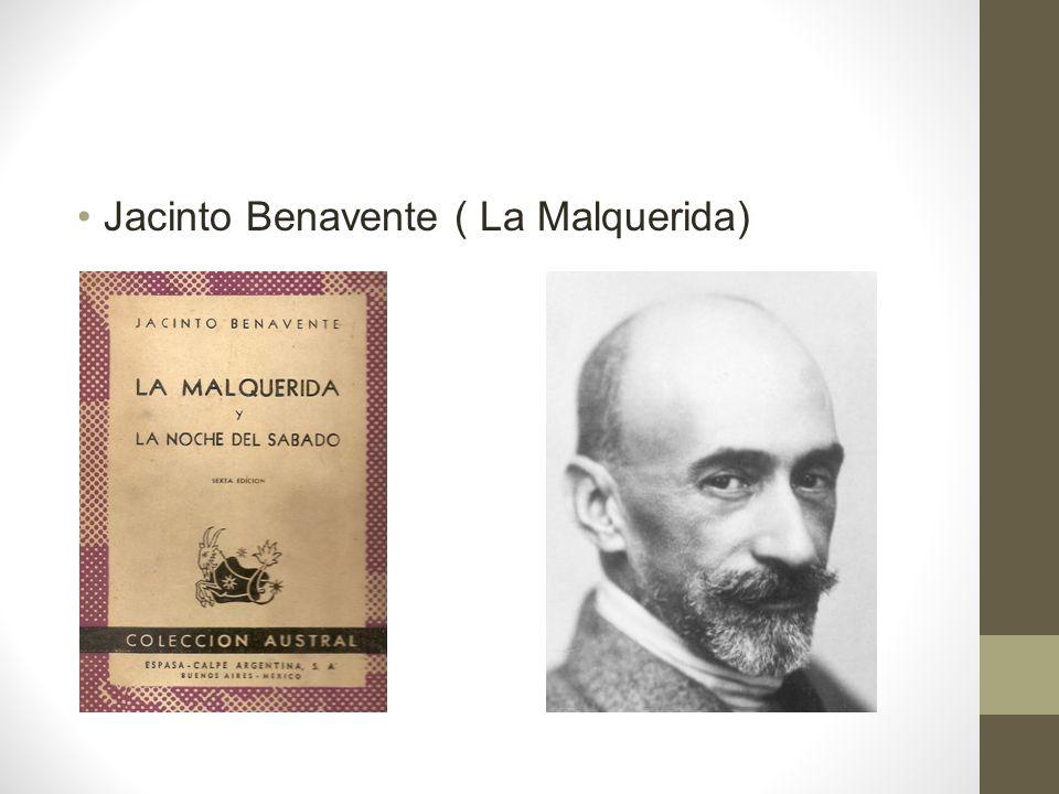 Jacinto Benavente ( La Malquerida)