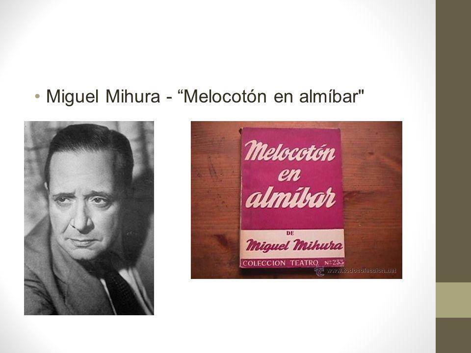 Miguel Mihura - Melocotón en almíbar