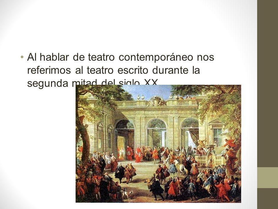 Al hablar de teatro contemporáneo nos referimos al teatro escrito durante la segunda mitad del siglo XX.