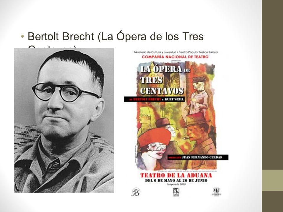 Bertolt Brecht (La Ópera de los Tres Centavos)