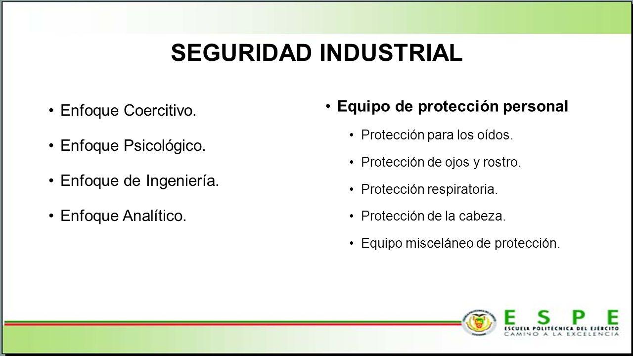 SEGURIDAD INDUSTRIAL Equipo de protección personal Enfoque Coercitivo.