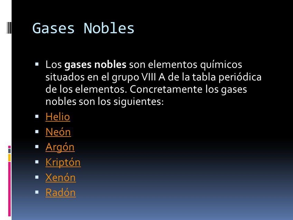 Gases nobles presentado por silvestre varela diego geyer de la 2 gases nobles los gases nobles son elementos qumicos situados en el grupo viii a de la tabla peridica urtaz Choice Image