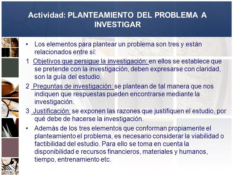 Actividad: PLANTEAMIENTO DEL PROBLEMA A INVESTIGAR
