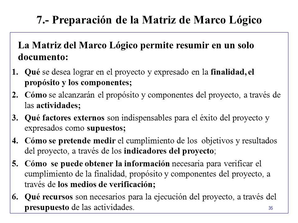 7.- Preparación de la Matriz de Marco Lógico