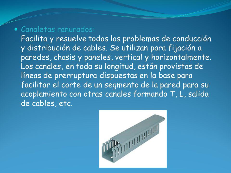Canaletas ranurados: Facilita y resuelve todos los problemas de conducción y distribución de cables.