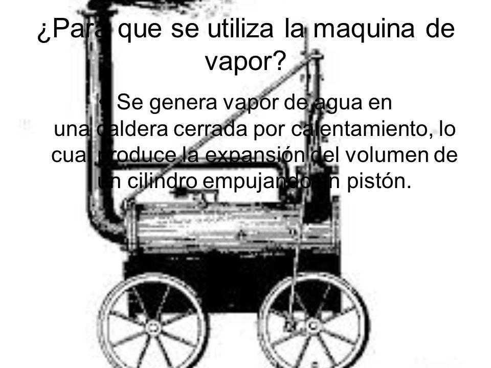 ¿Para que se utiliza la maquina de vapor