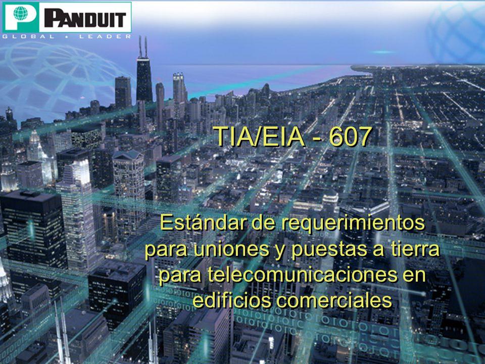 TIA/EIA - 607 Estándar de requerimientos para uniones y puestas a tierra para telecomunicaciones en edificios comerciales.