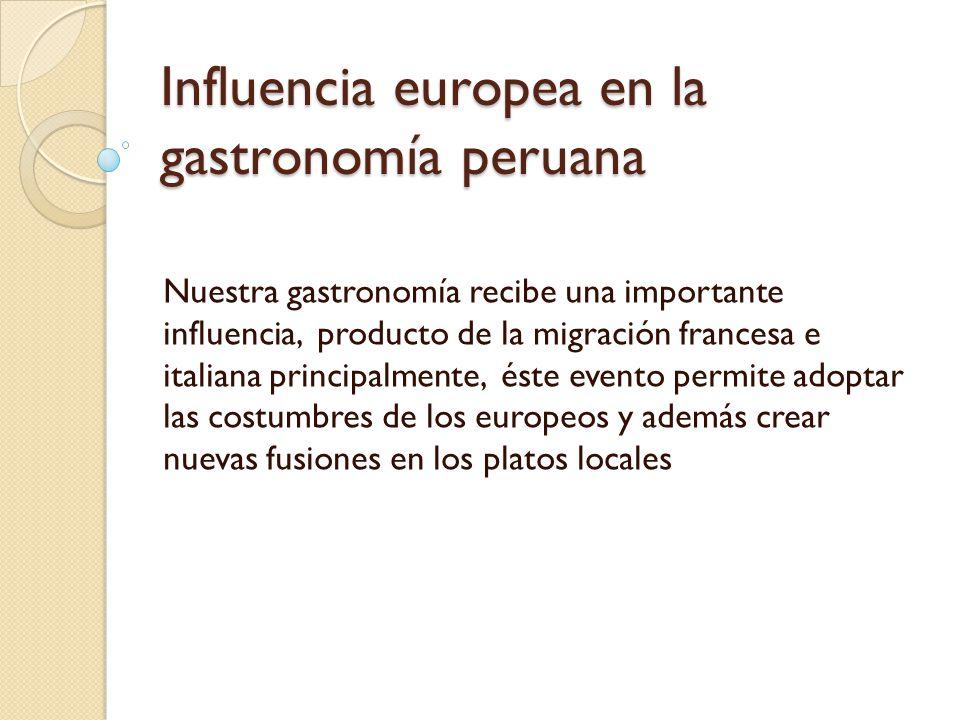 Influencia europea en la gastronom a peruana ppt video for Tipos de comida francesa