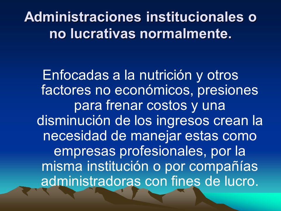 Administraciones institucionales o no lucrativas normalmente.
