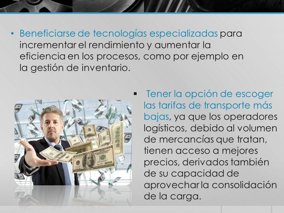Beneficiarse de tecnologías especializadas para incrementar el rendimiento y aumentar la eficiencia en los procesos, como por ejemplo en la gestión de inventario.