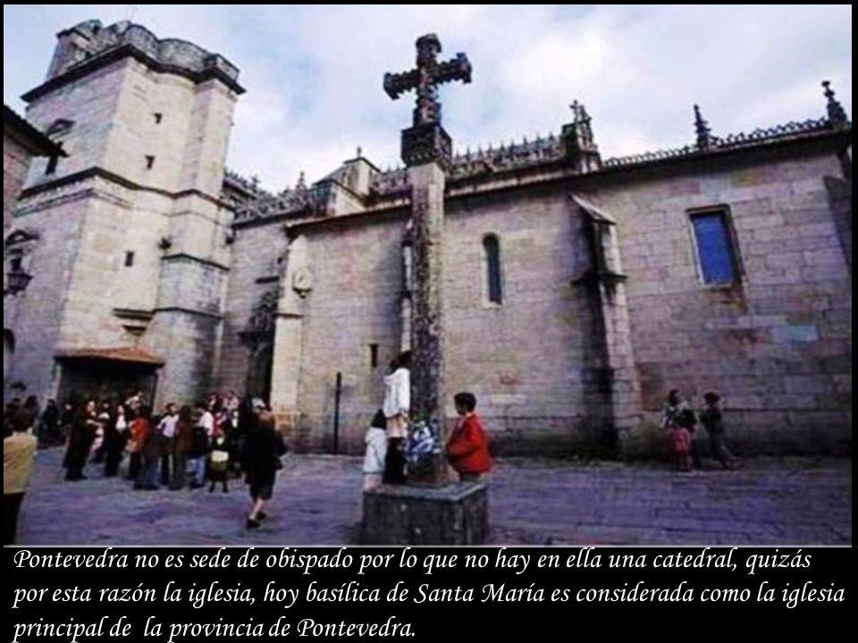 Pontevedra no es sede de obispado por lo que no hay en ella una catedral, quizás por esta razón la iglesia, hoy basílica de Santa María es considerada como la iglesia principal de la provincia de Pontevedra.