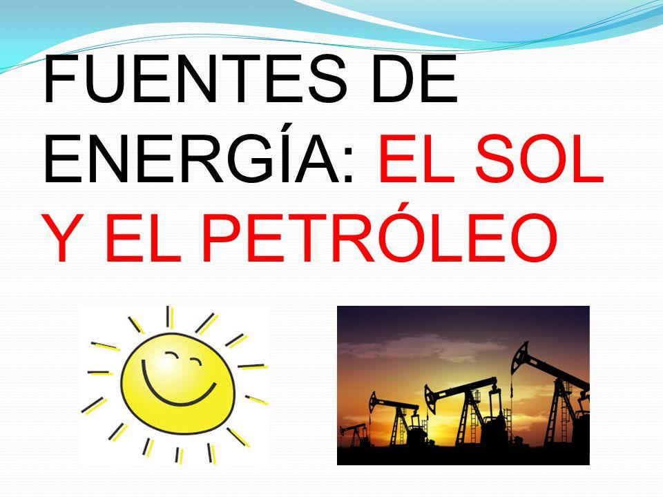 fuentes de energ u00cda  el sol y el petr u00d3leo
