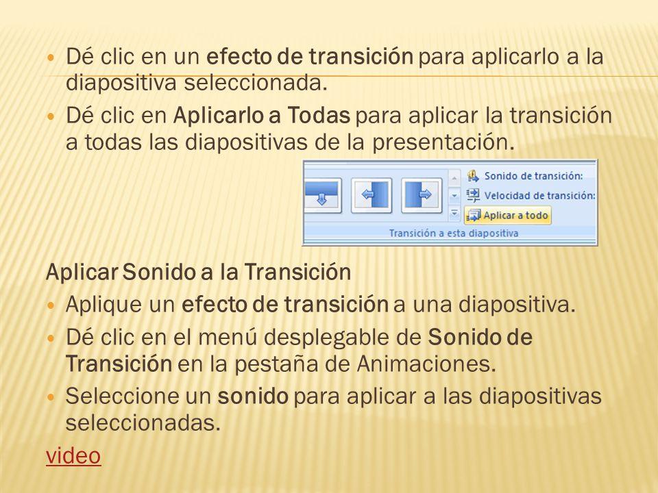 Dé clic en un efecto de transición para aplicarlo a la diapositiva seleccionada.