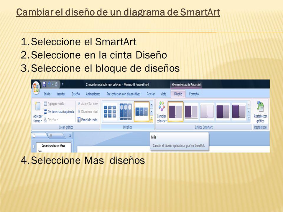 Seleccione el SmartArt Seleccione en la cinta Diseño