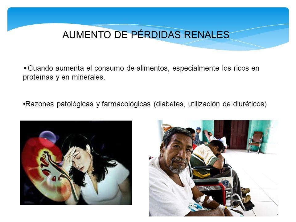 AUMENTO DE PÉRDIDAS RENALES