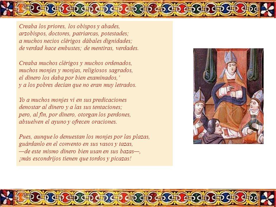 Creaba los priores, los obispos y abades,