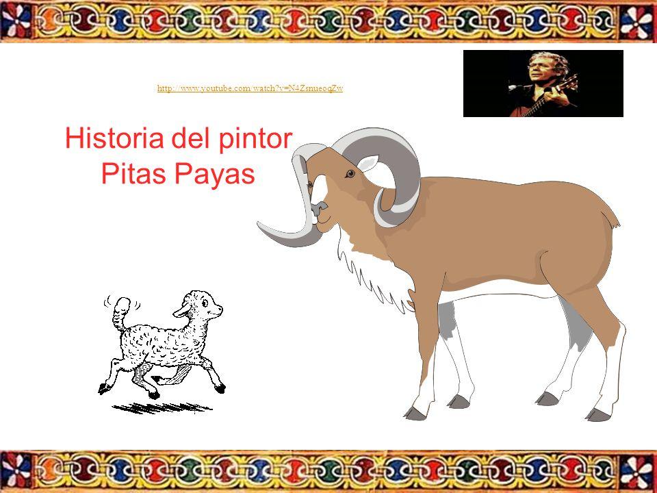 Historia del pintor Pitas Payas