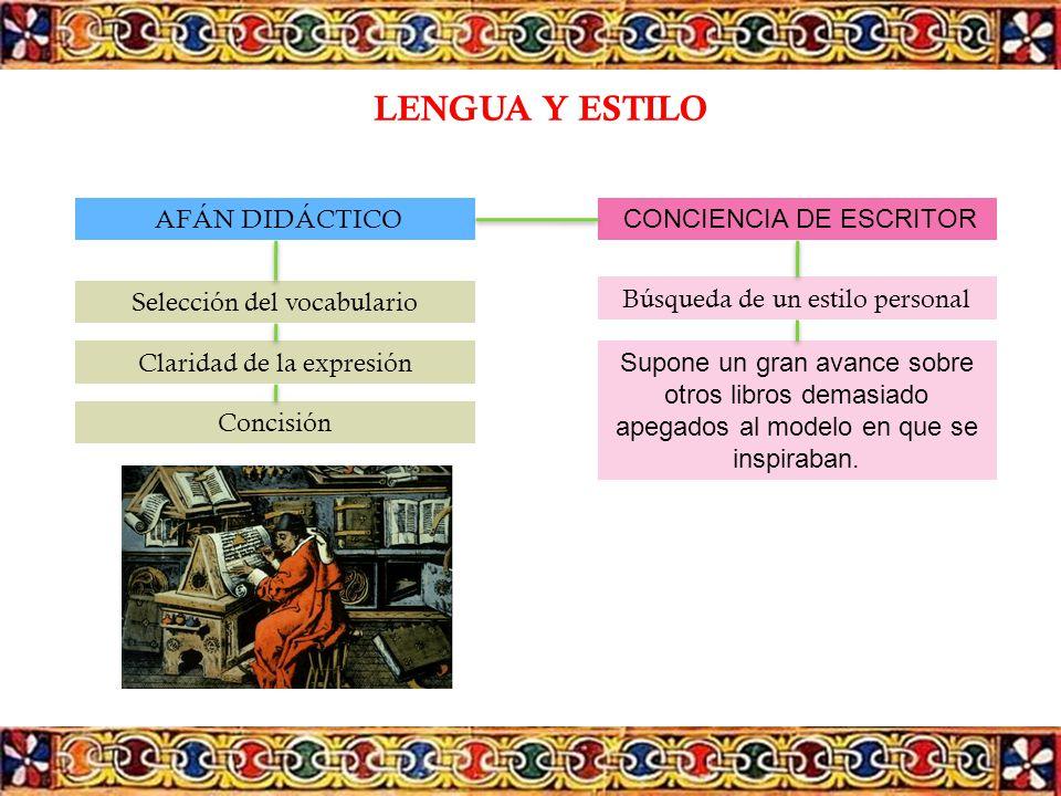 LENGUA Y ESTILO AFÁN DIDÁCTICO CONCIENCIA DE ESCRITOR