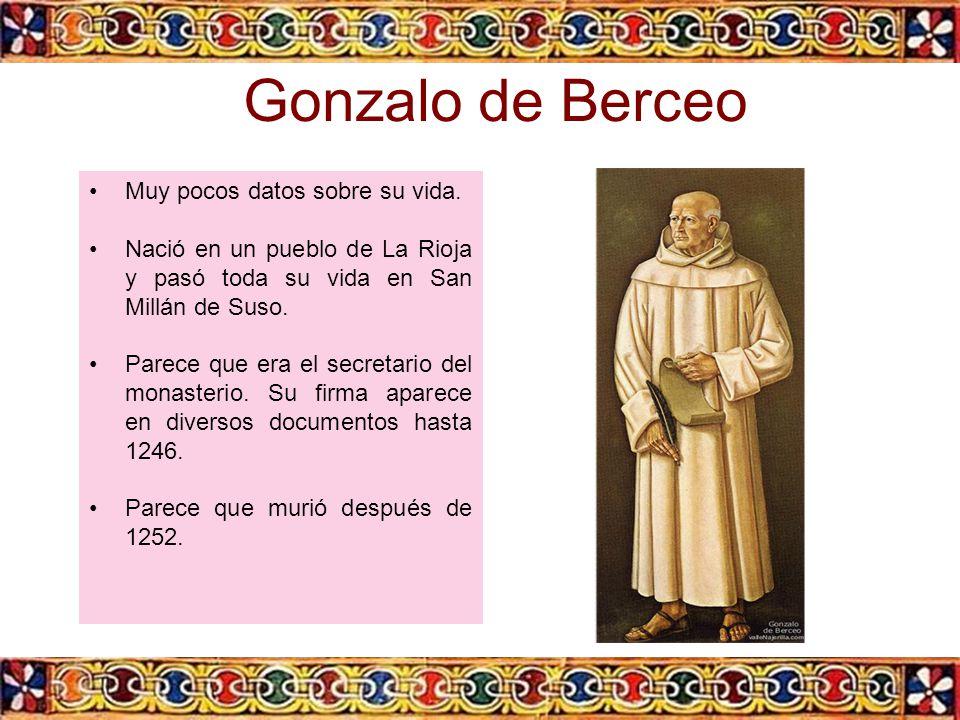 Gonzalo de Berceo Muy pocos datos sobre su vida.