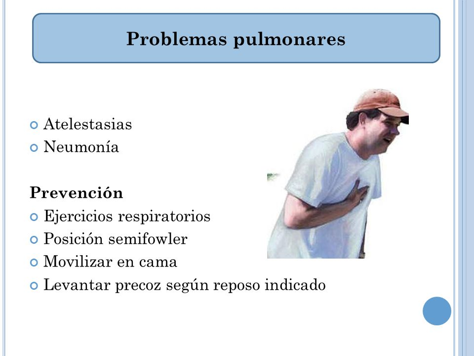 Problemas pulmonares Atelestasias Neumonía Prevención