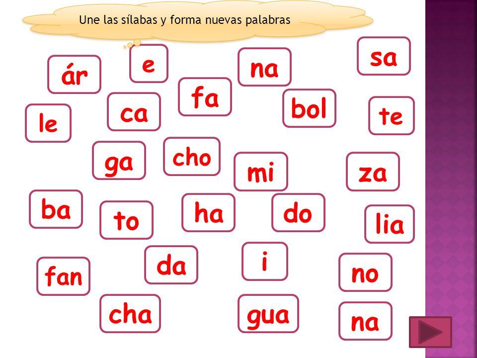 Une las sílabas y forma nuevas palabras
