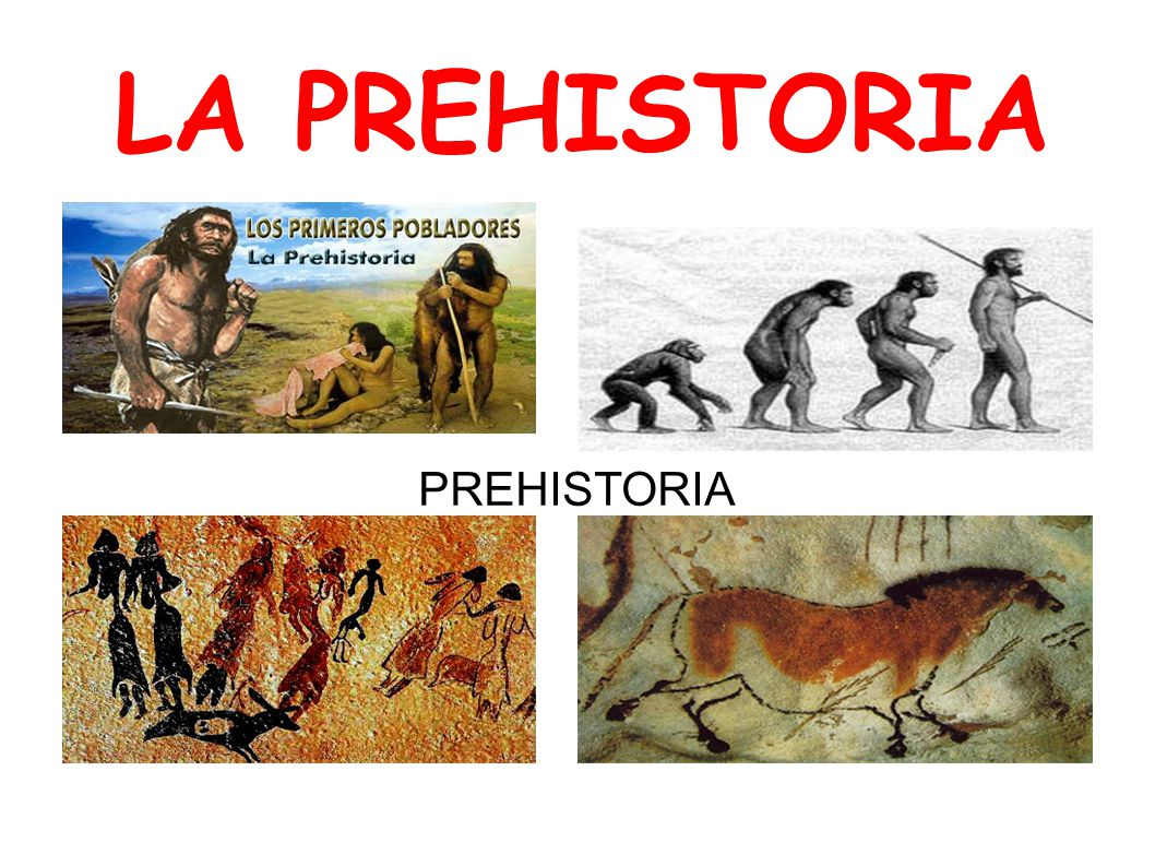 LA PREHISTORIA PREHISTORIA