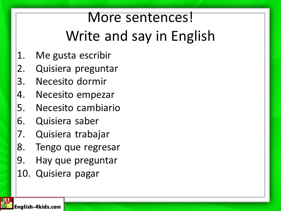 More sentences! Write and say in English