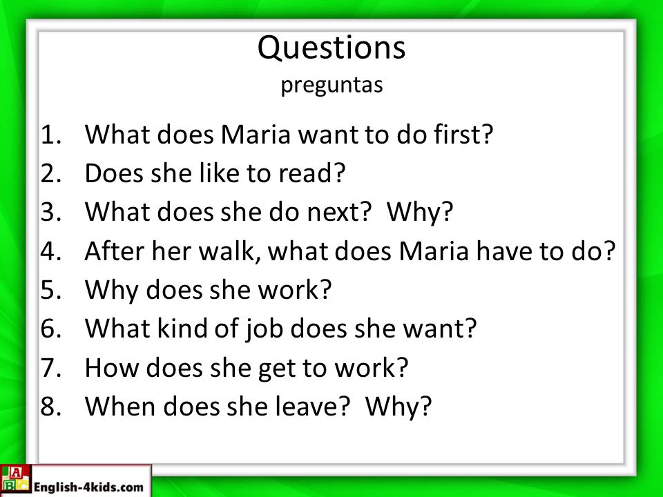 Questions preguntas What does Maria want to do first