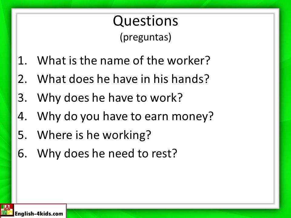 Questions (preguntas)