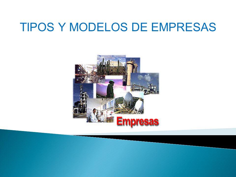 TIPOS Y MODELOS DE EMPRESAS