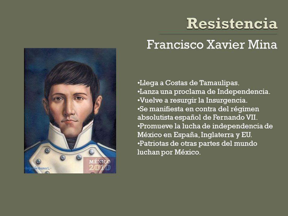 Resistencia Francisco Xavier Mina Llega a Costas de Tamaulipas.