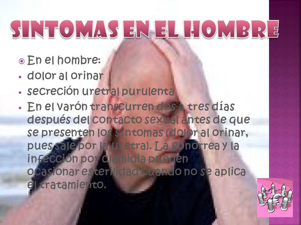 SINTOMAS EN EL HOMBRE En el hombre: dolor al orinar