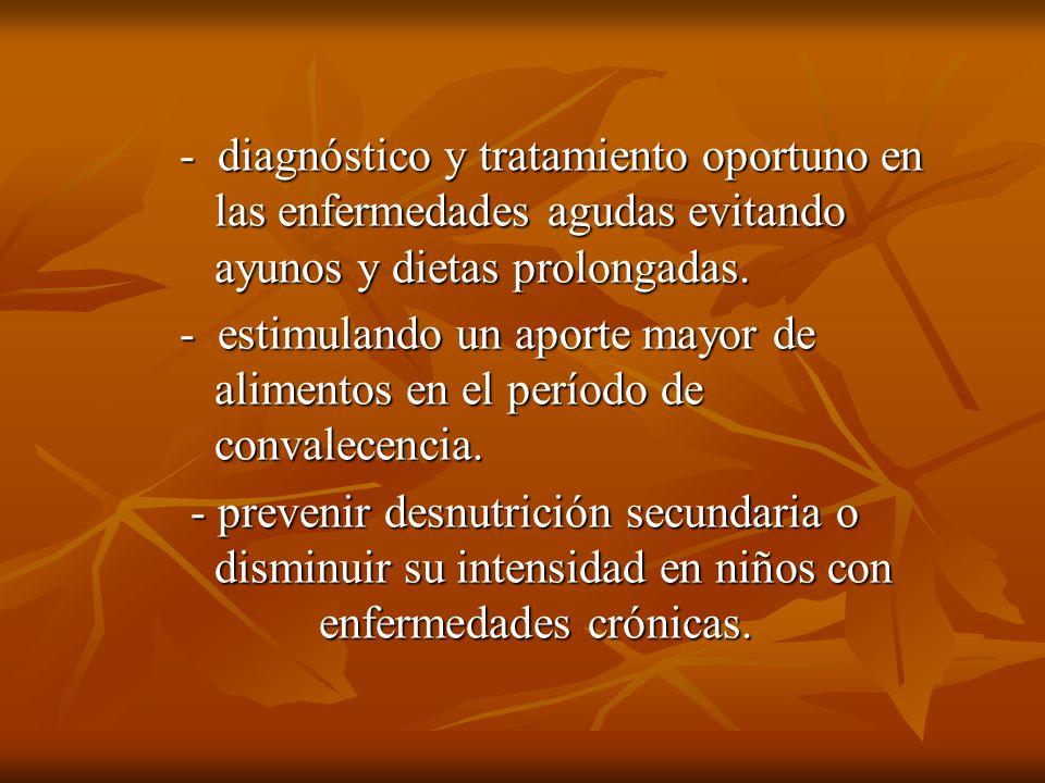 - diagnóstico y tratamiento oportuno en