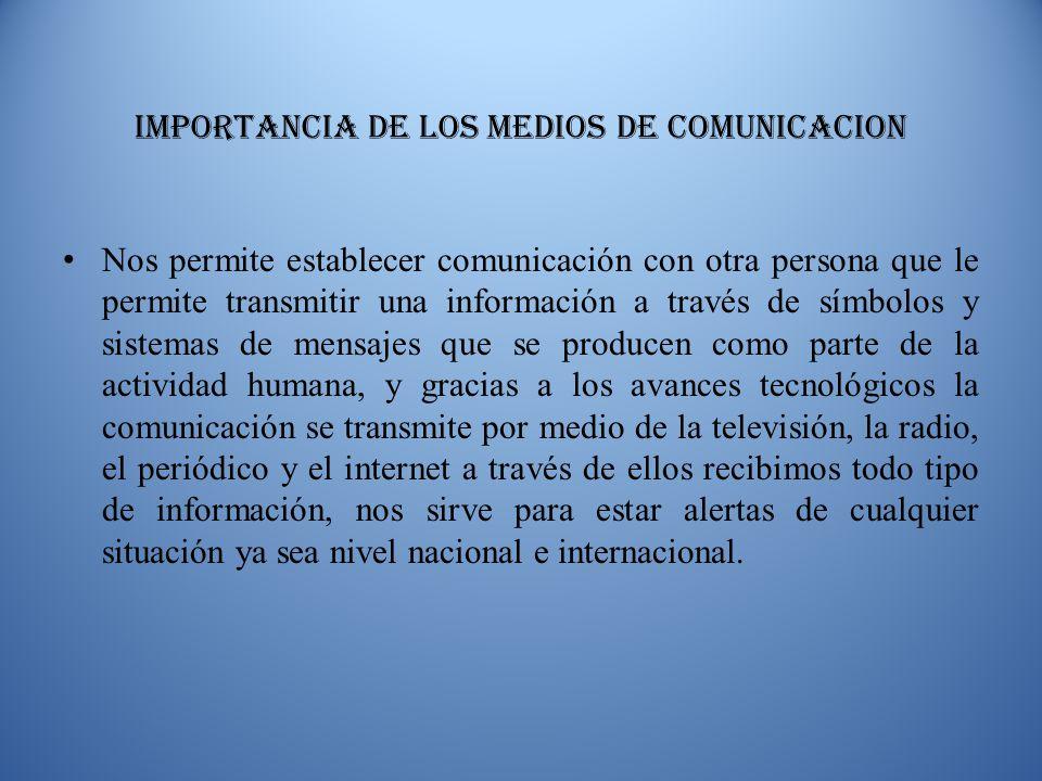 IMPORTANCIA DE LOS MEDIOS DE COMUNICACION