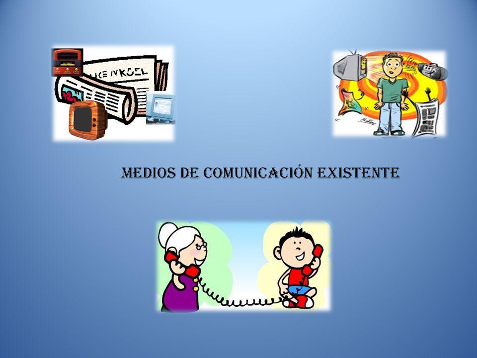 MEDIOS DE COMUNICACIÓN EXISTENTE
