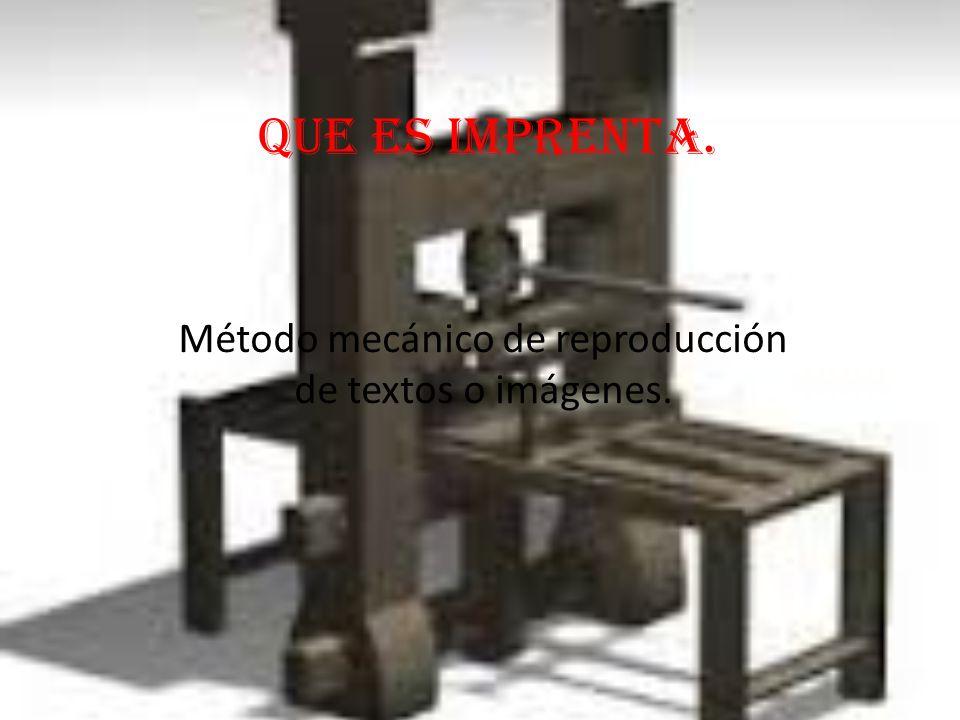 Método mecánico de reproducción de textos o imágenes.