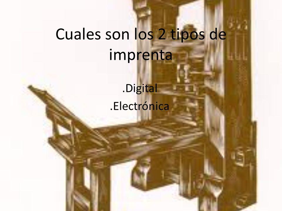 Cuales son los 2 tipos de imprenta
