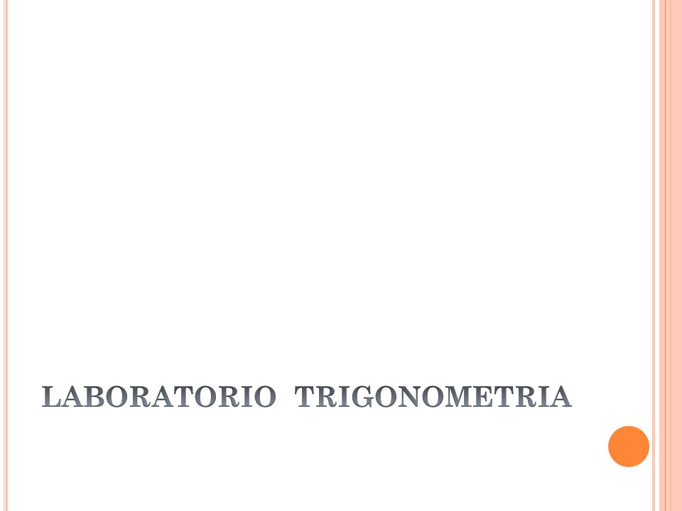 LABORATORIO TRIGONOMETRIA