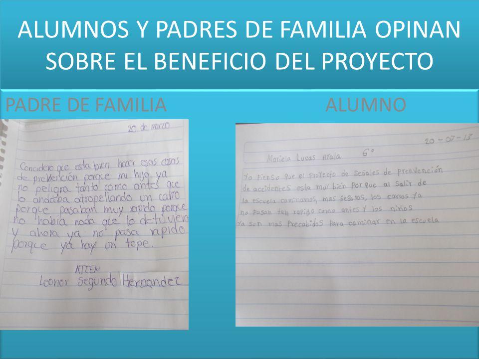 ALUMNOS Y PADRES DE FAMILIA OPINAN SOBRE EL BENEFICIO DEL PROYECTO