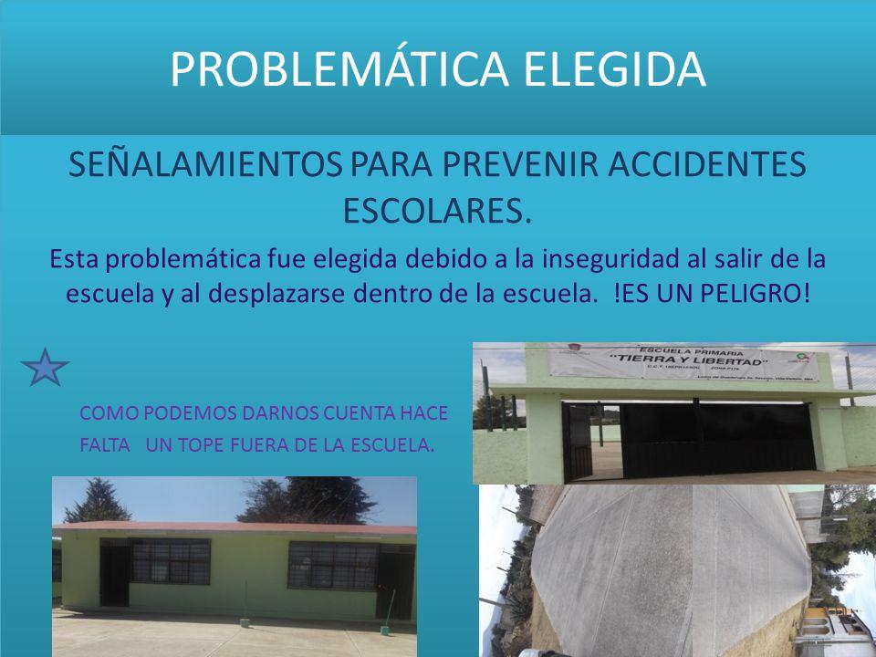 SEÑALAMIENTOS PARA PREVENIR ACCIDENTES ESCOLARES.