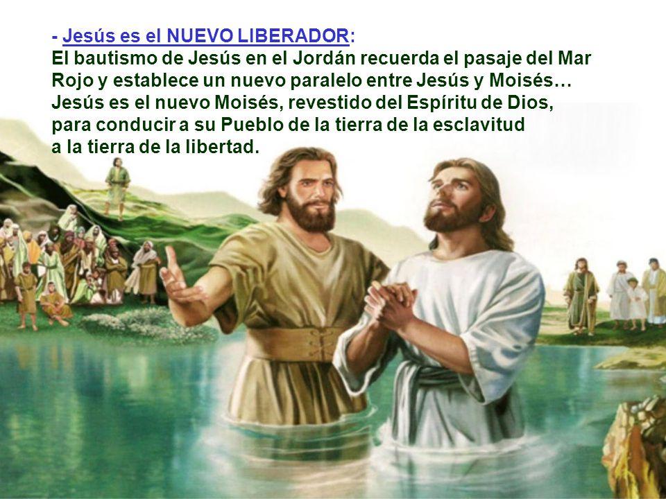 - Jesús es el NUEVO LIBERADOR: