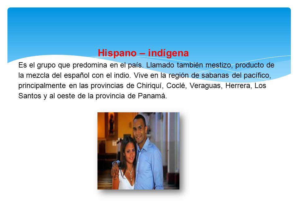 Hispano – indígena Es el grupo que predomina en el país