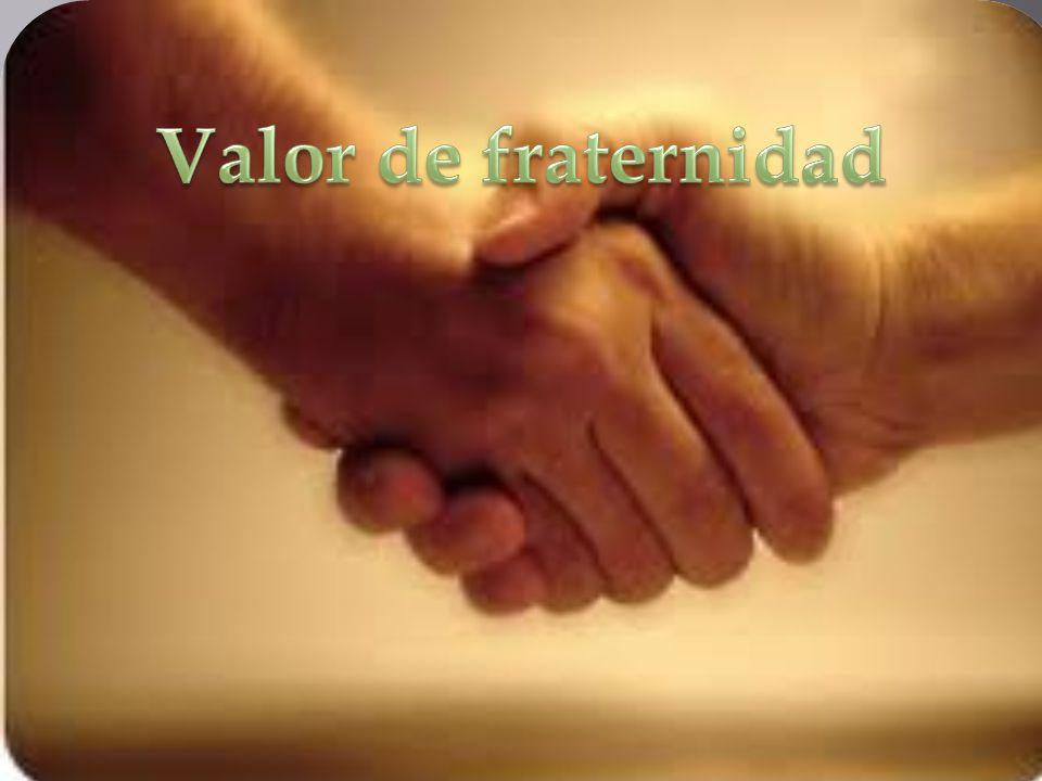 Valor de fraternidad