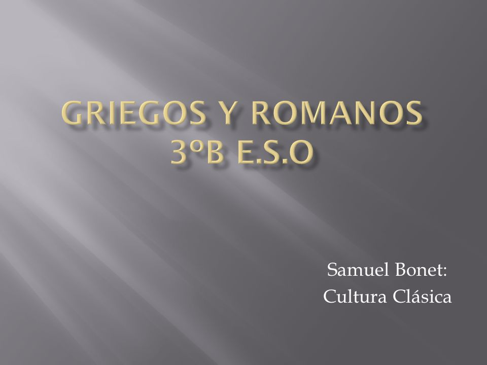 Griegos y romanos 3ºb e.s.o