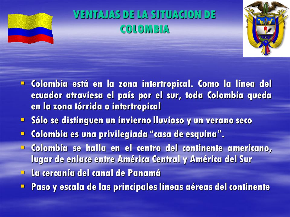 VENTAJAS DE LA SITUACION DE COLOMBIA