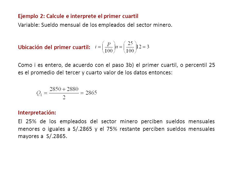 Ejemplo 2: Calcule e interprete el primer cuartil